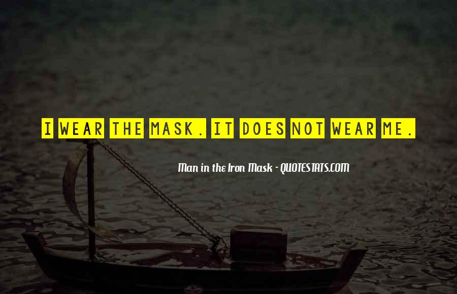 Man In The Iron Mask Quotes #1296525