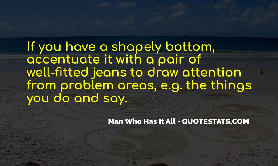 Man Who Has It All Quotes #613464