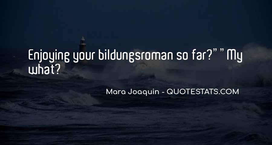 Mara Joaquin Quotes #801078