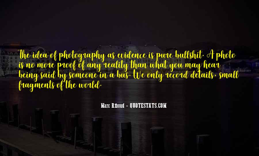 Marc Riboud Quotes #533529