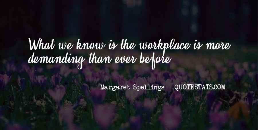 Margaret Spellings Quotes #777261