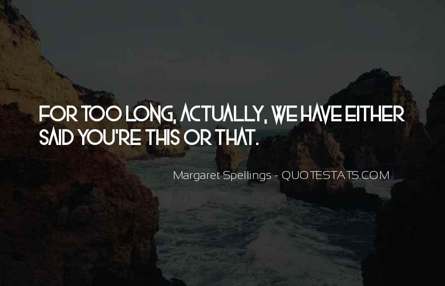 Margaret Spellings Quotes #859899