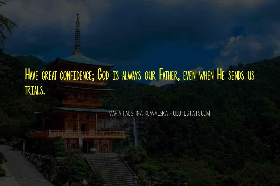 Maria Faustina Kowalska Quotes #1094535
