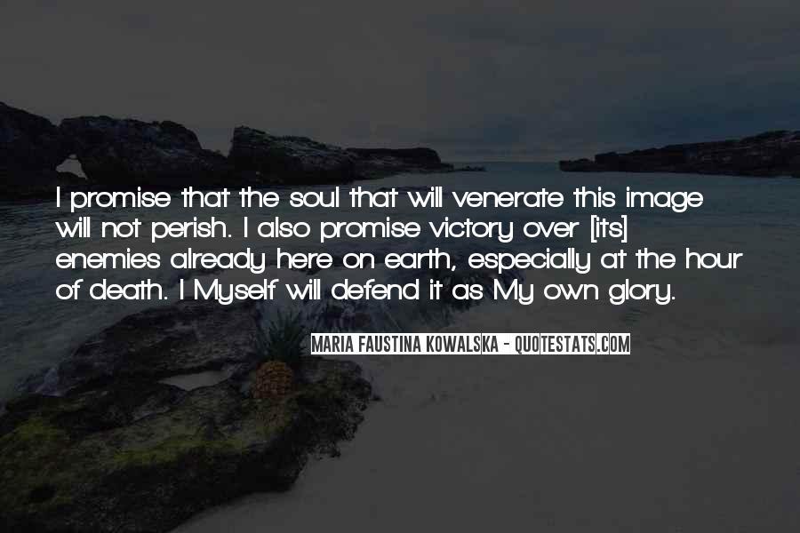 Maria Faustina Kowalska Quotes #1326706