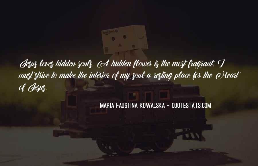 Maria Faustina Kowalska Quotes #1832208