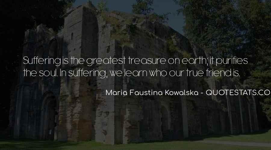 Maria Faustina Kowalska Quotes #1835590