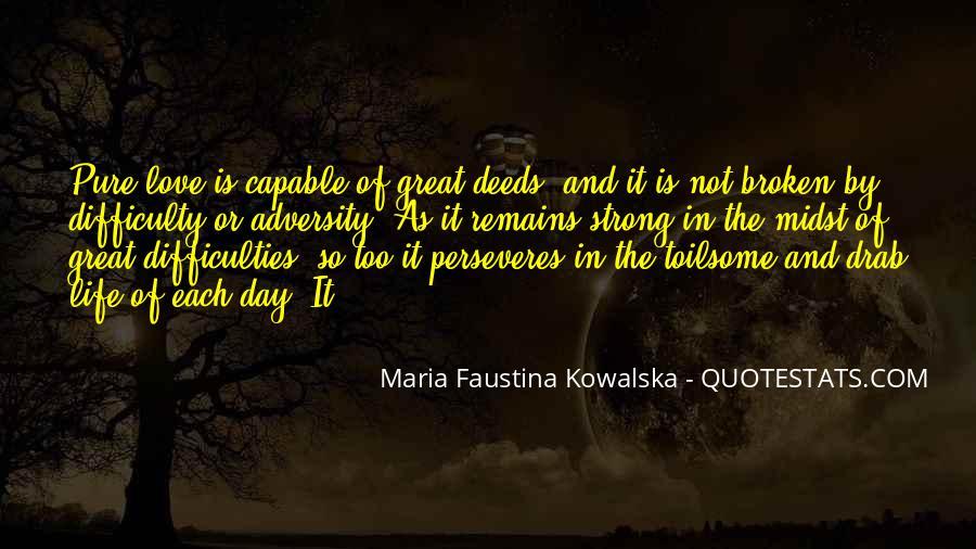 Maria Faustina Kowalska Quotes #329787
