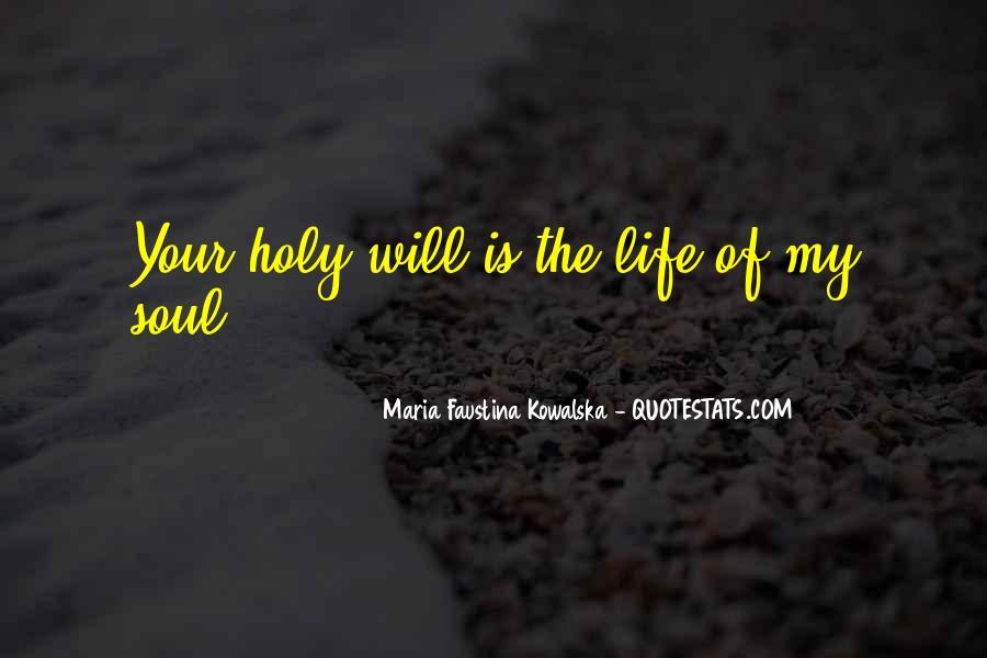 Maria Faustina Kowalska Quotes #700871