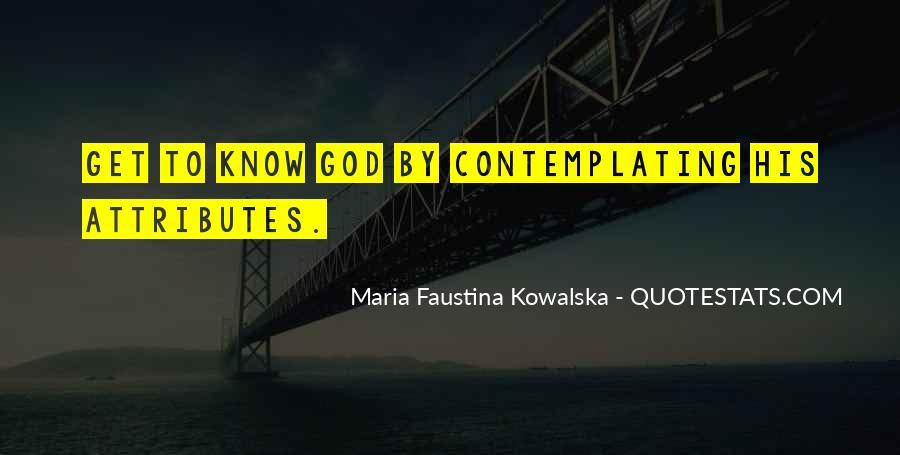 Maria Faustina Kowalska Quotes #756895