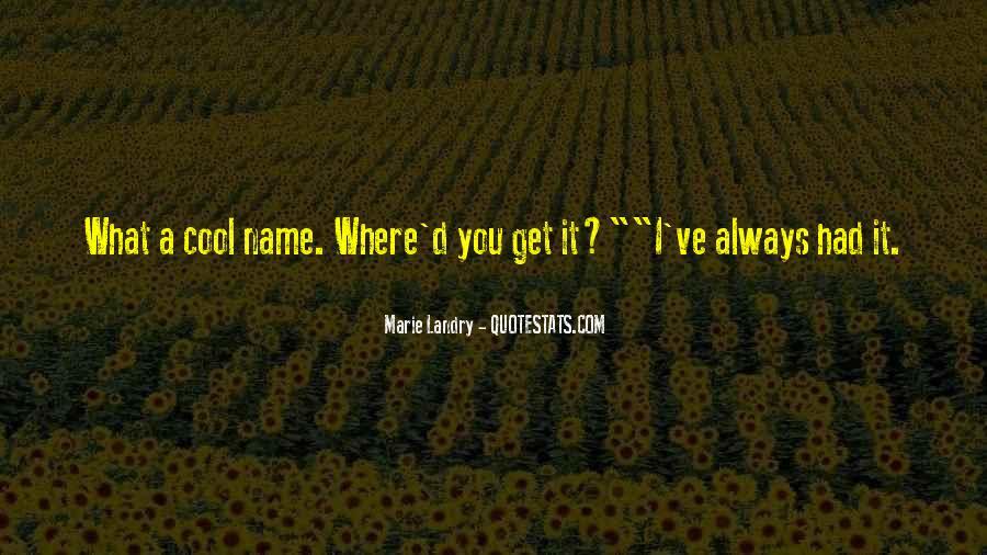 Marie Landry Quotes #661795