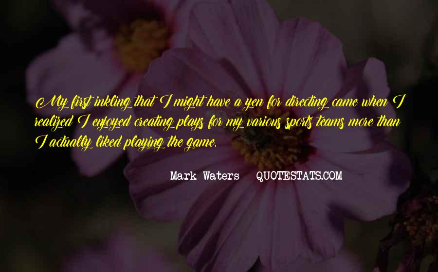 Mark Waters Quotes #463681