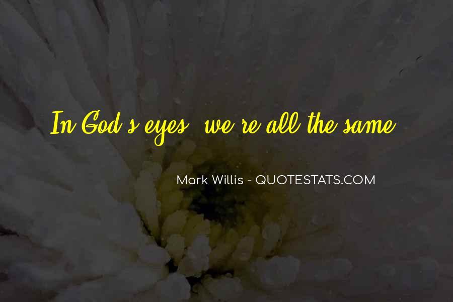 Mark Willis Quotes #1325381