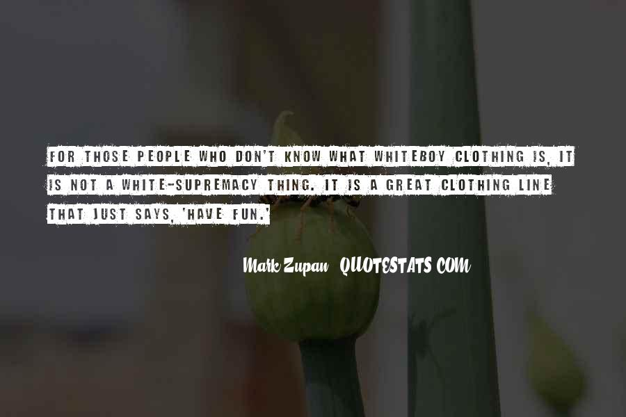 Mark Zupan Quotes #1683942