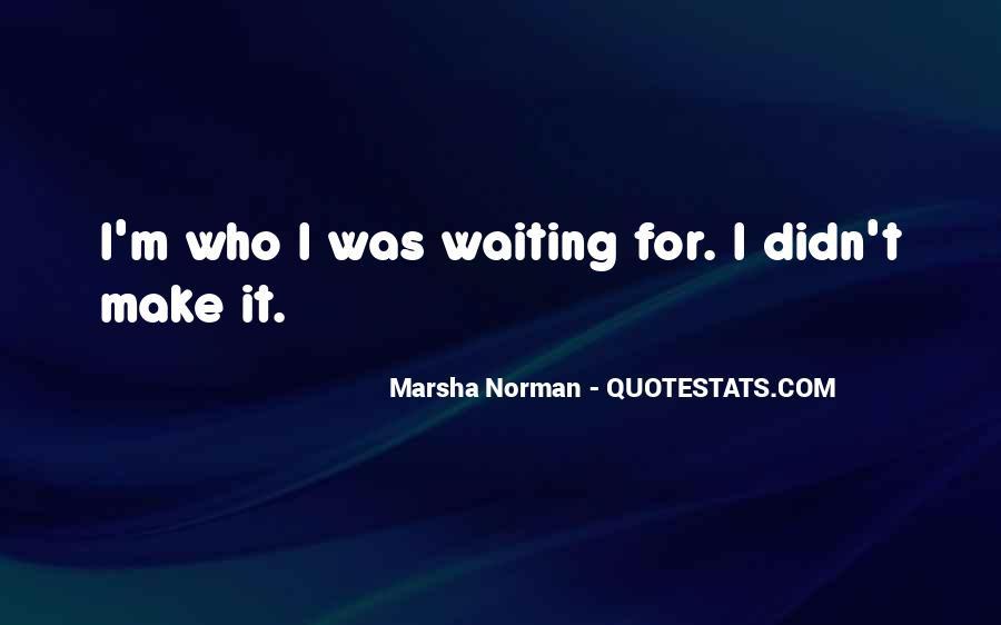 Marsha Norman Quotes #1157833