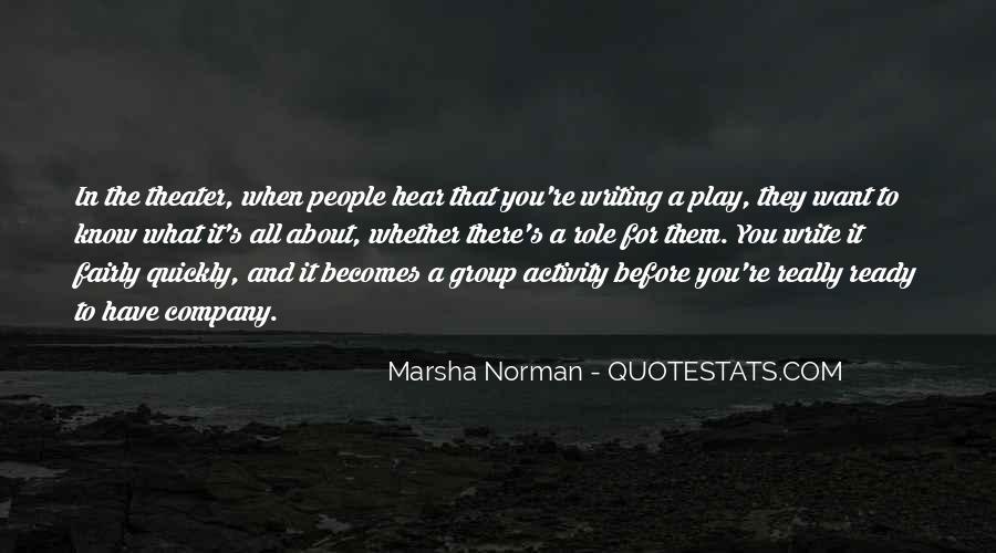 Marsha Norman Quotes #1243825