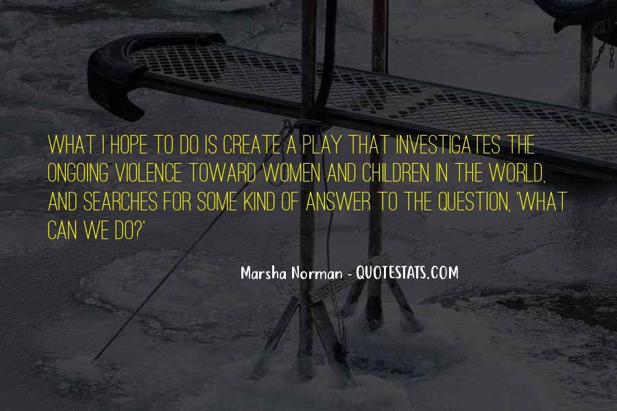 Marsha Norman Quotes #1866396