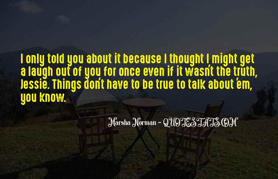 Marsha Norman Quotes #397630