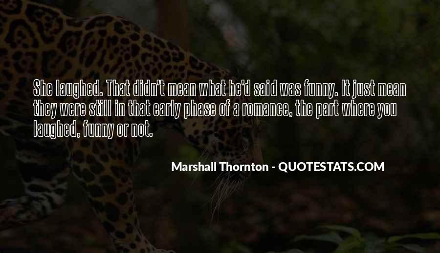 Marshall Thornton Quotes #1002988