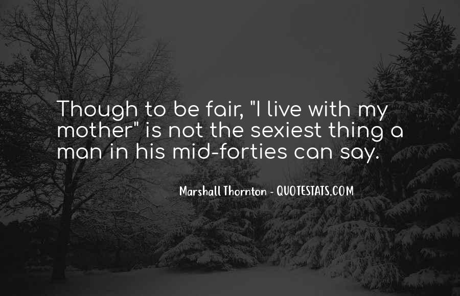 Marshall Thornton Quotes #1038462