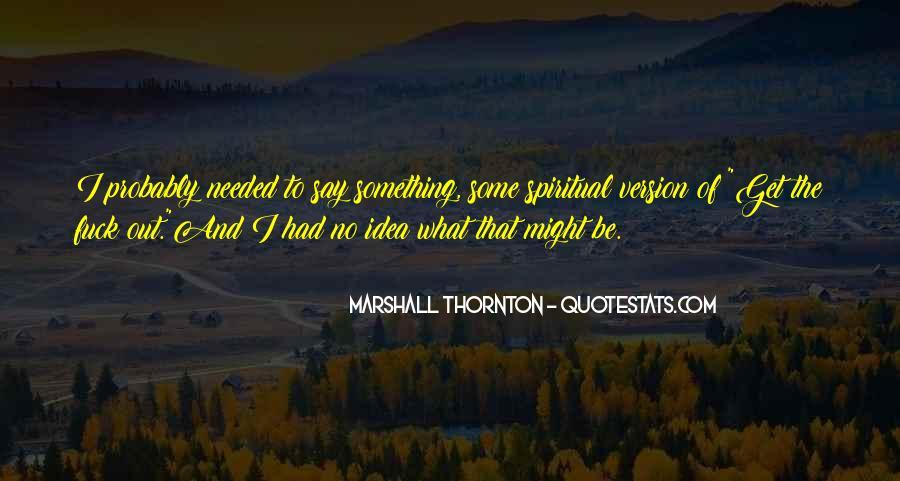 Marshall Thornton Quotes #1728873