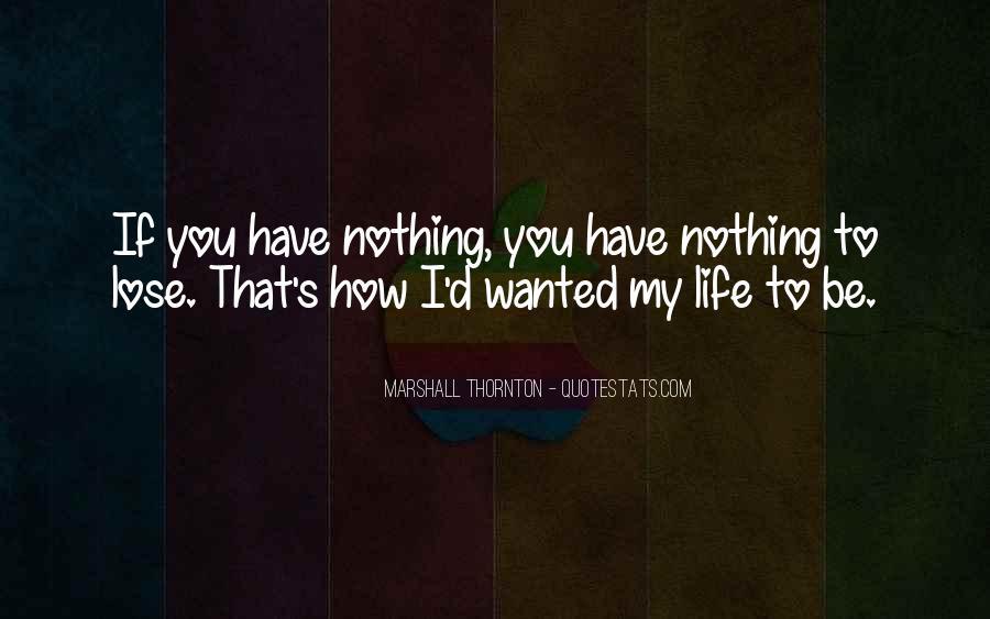 Marshall Thornton Quotes #1791712