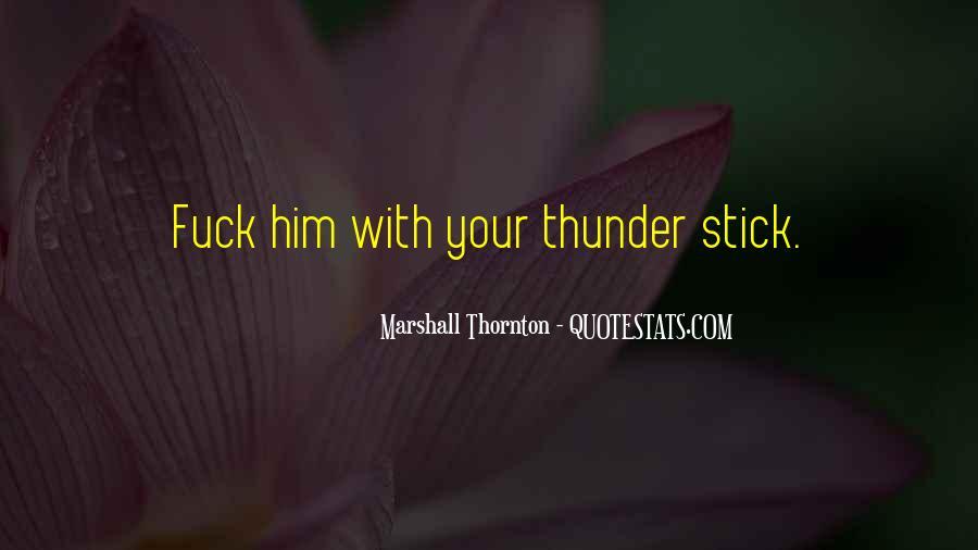 Marshall Thornton Quotes #1821273