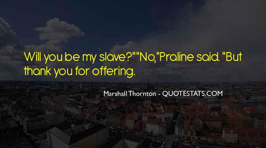 Marshall Thornton Quotes #814823