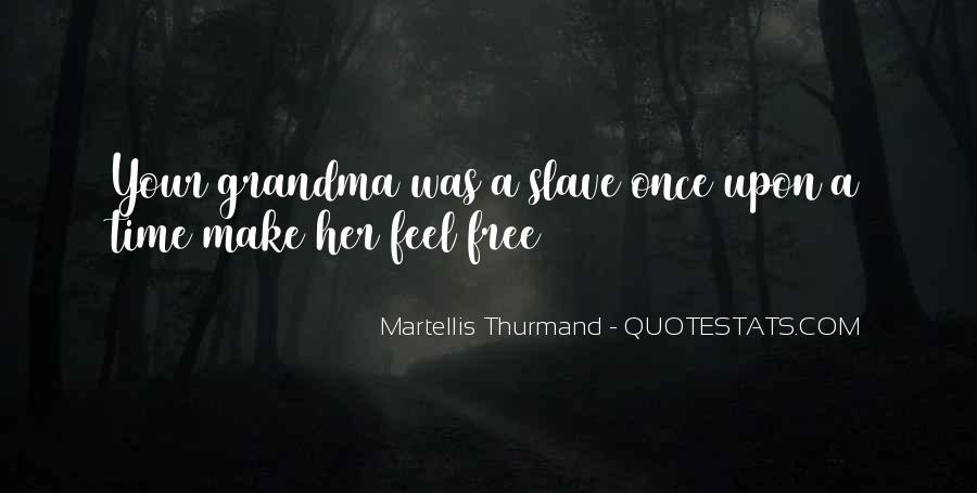 Martellis Thurmand Quotes #1747802