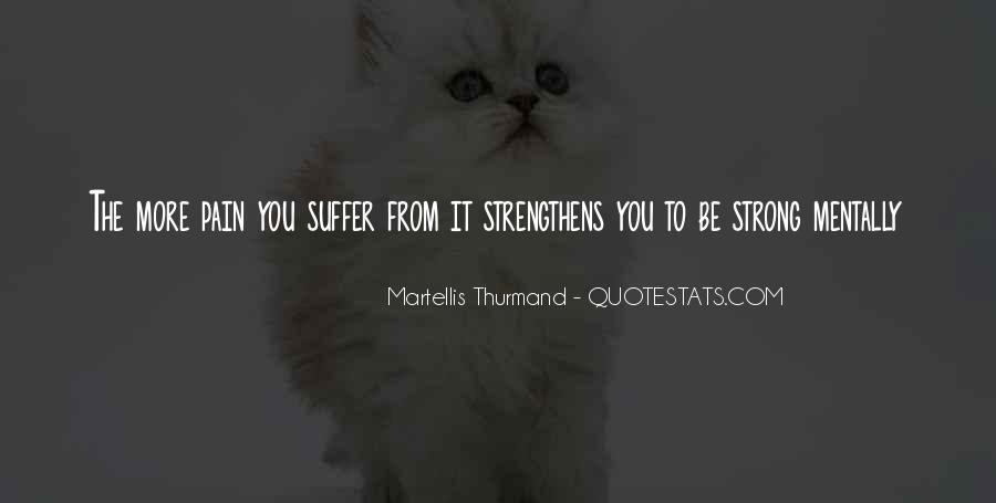 Martellis Thurmand Quotes #615170