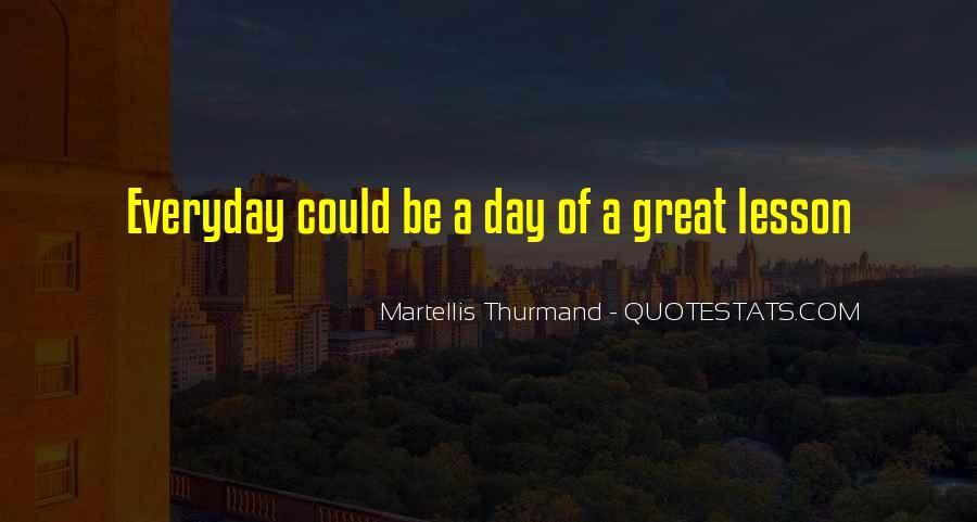 Martellis Thurmand Quotes #912181