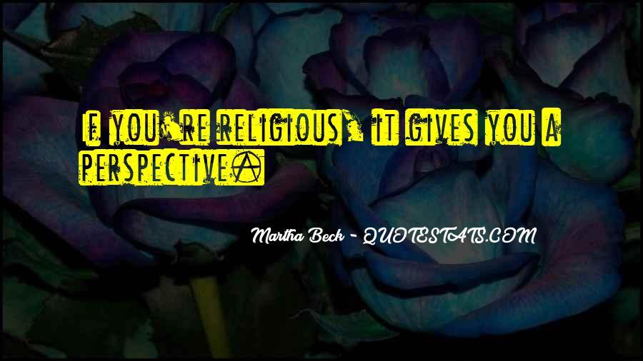 Martha Beck Quotes #1694800