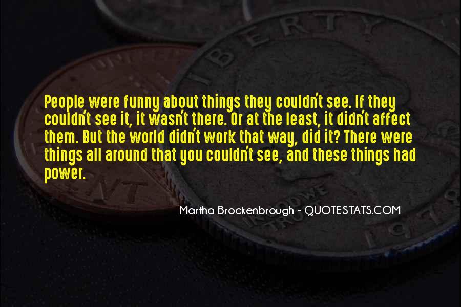 Martha Brockenbrough Quotes #1034094