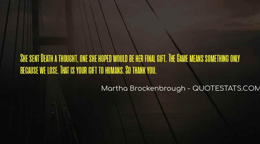 Martha Brockenbrough Quotes #488374