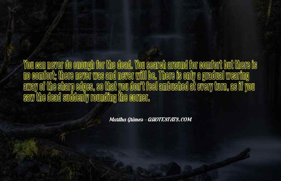 Martha Grimes Quotes #1137177