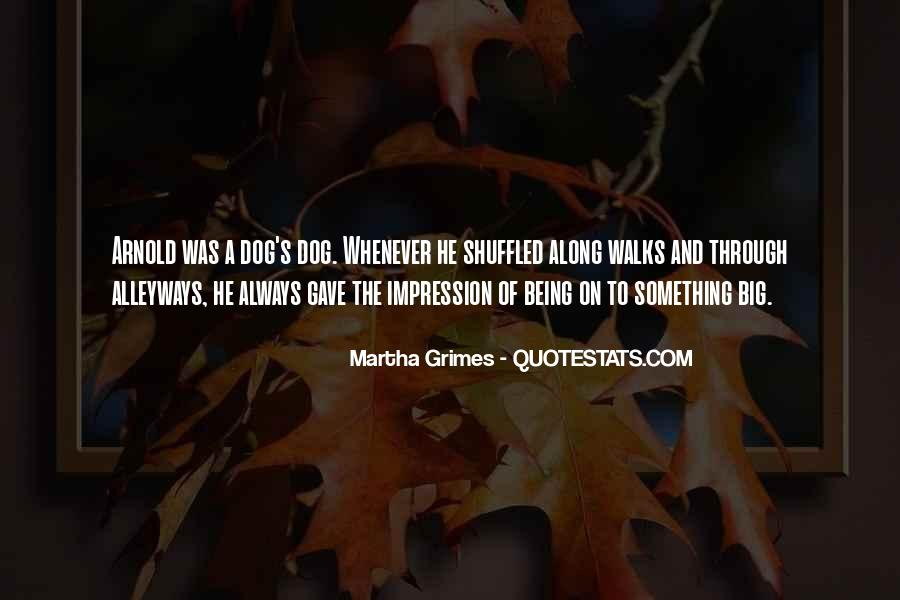 Martha Grimes Quotes #1819328