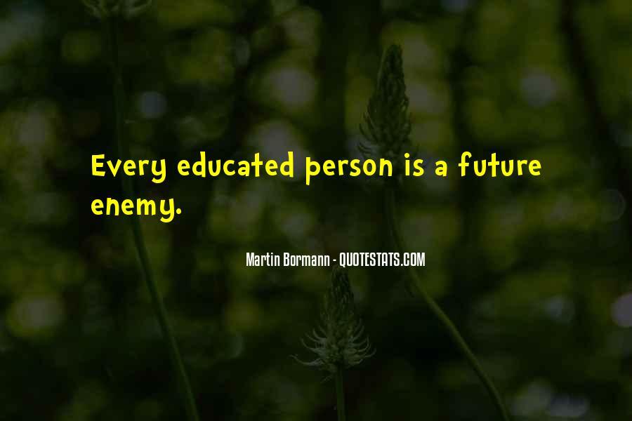 Martin Bormann Quotes #841398