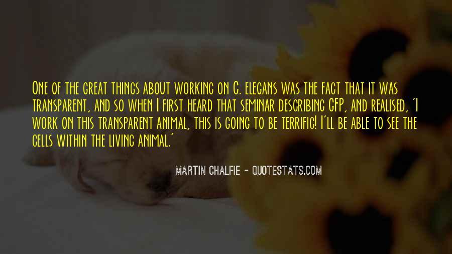 Martin Chalfie Quotes #1128682