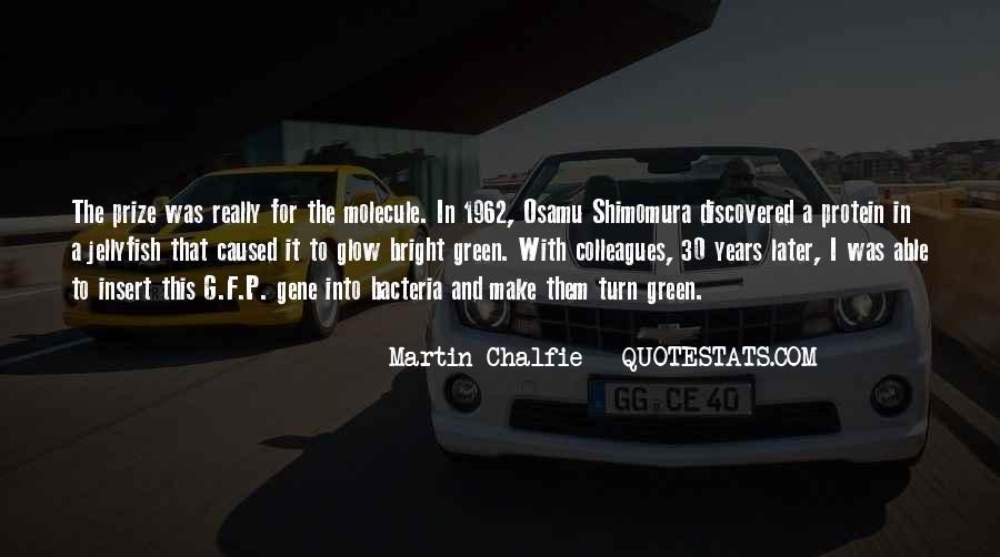 Martin Chalfie Quotes #1263979