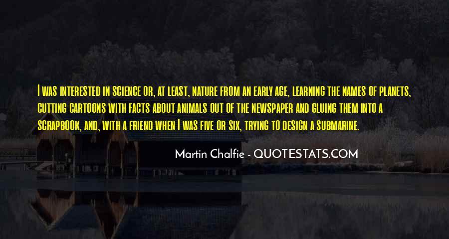 Martin Chalfie Quotes #731792