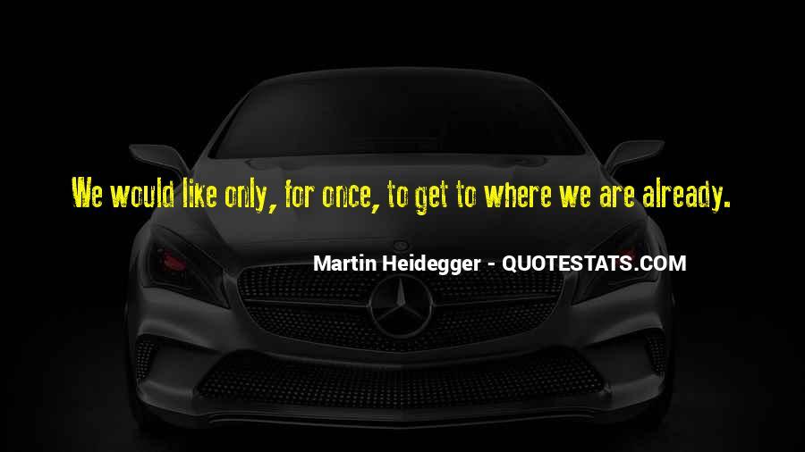 Martin Heidegger Quotes #1639567