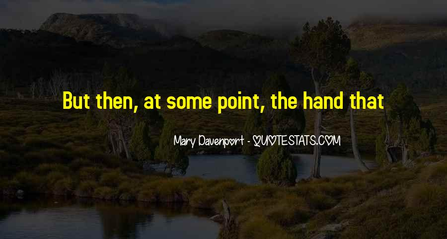 Mary Davenport Quotes #377608