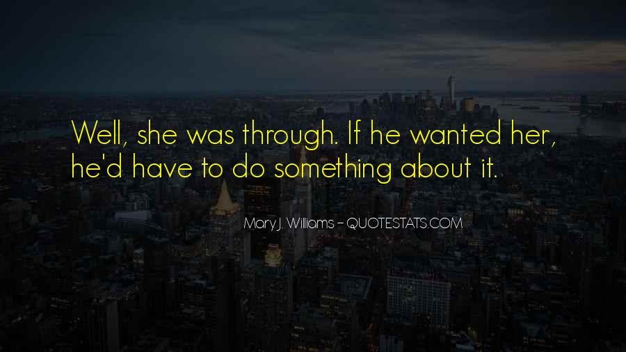 Mary J. Williams Quotes #1461011