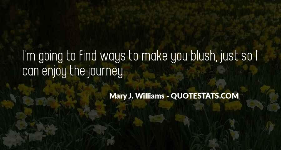 Mary J. Williams Quotes #855020