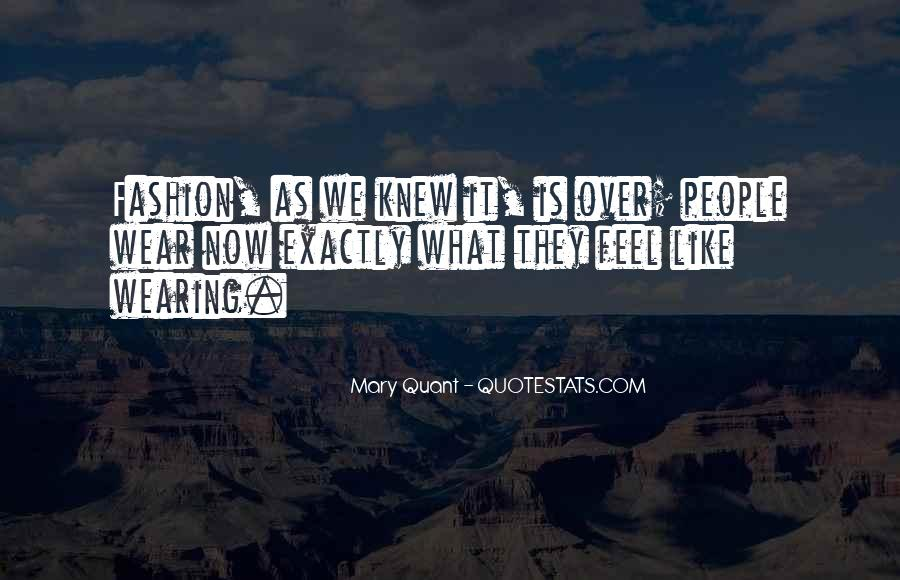 Mary Quant Quotes #1297021