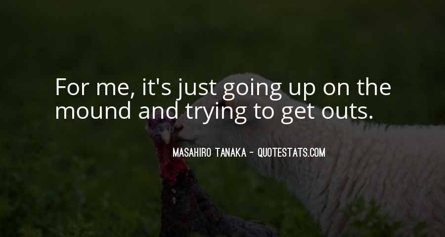 Masahiro Tanaka Quotes #1580432