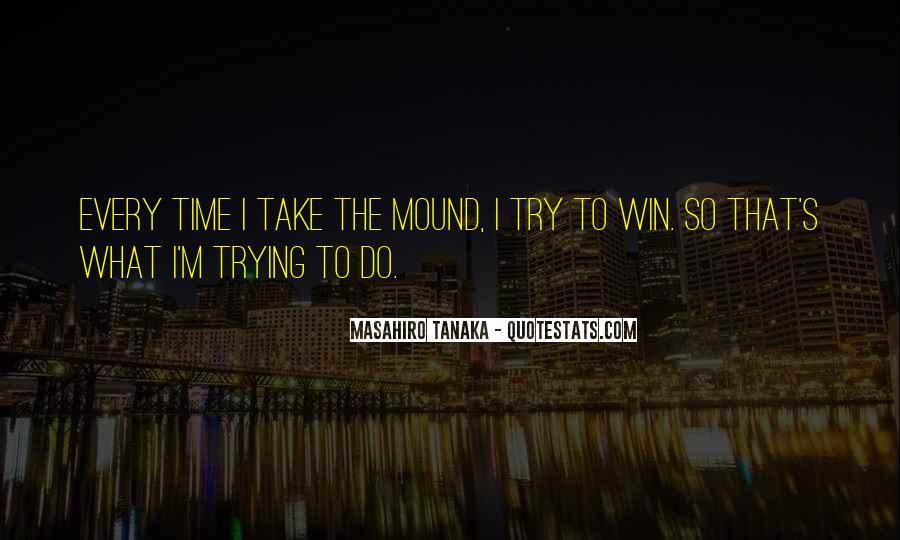 Masahiro Tanaka Quotes #1613647