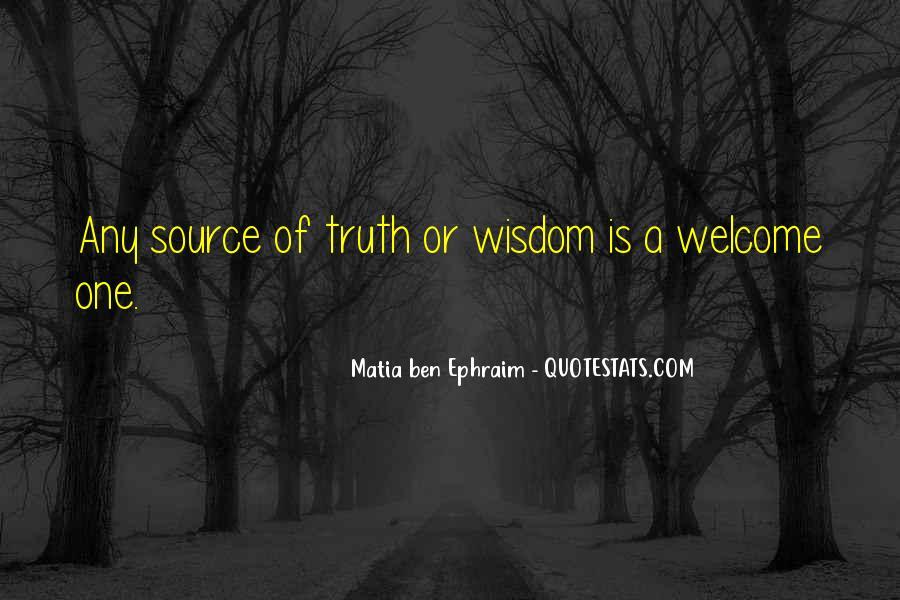Matia Ben Ephraim Quotes #1838028