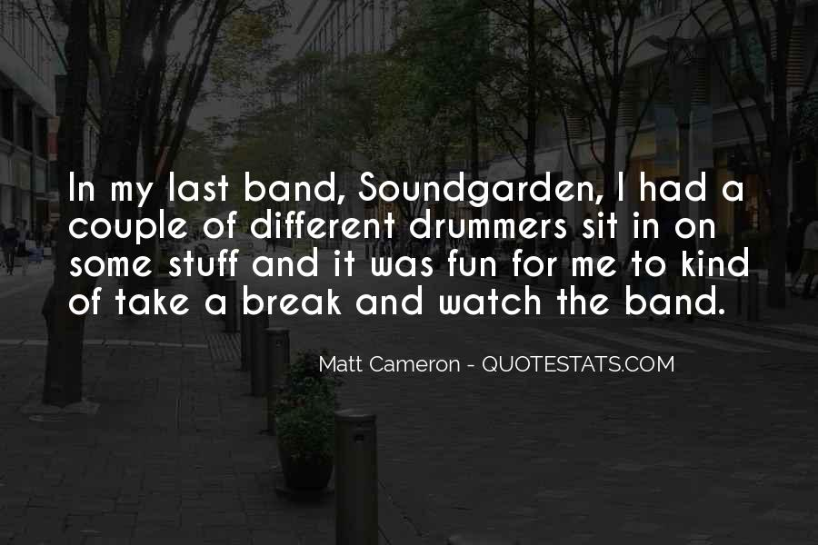 Matt Cameron Quotes #1526007
