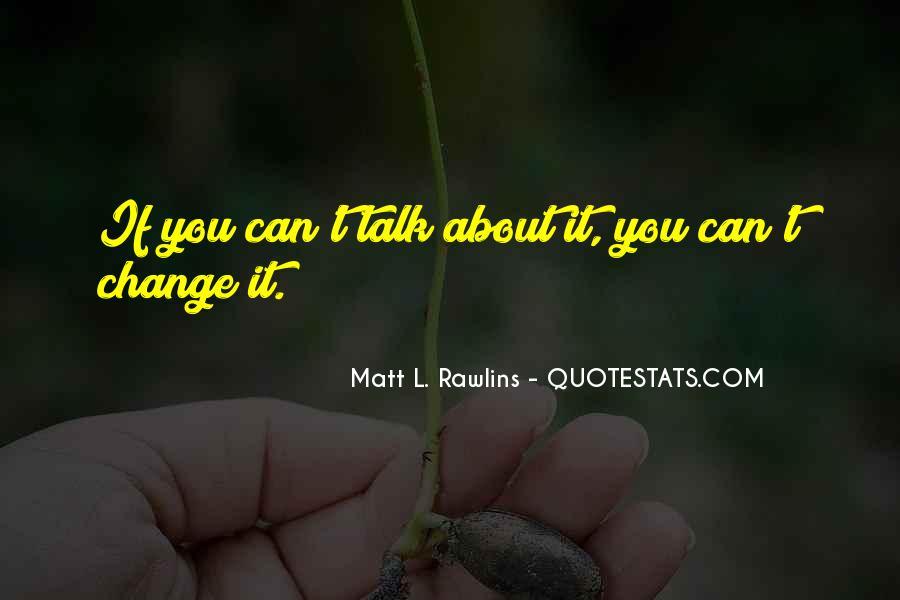 Matt L. Rawlins Quotes #1698186