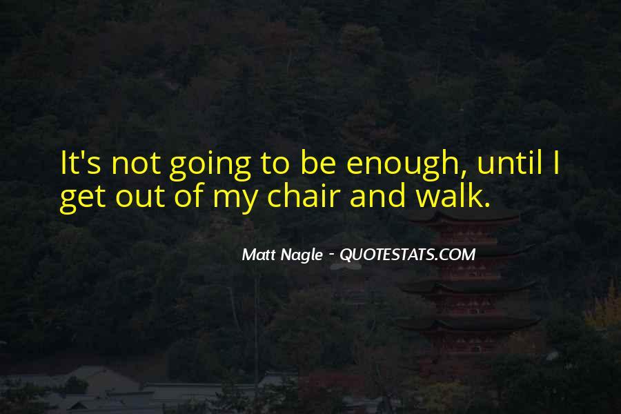 Matt Nagle Quotes #1461328